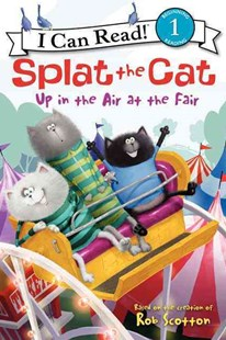 Splat the Cat: Up In the Air At the Fair by Rob Scotton (9780062115959) - PaperBack - Children's Fiction Intermediate (5-7)