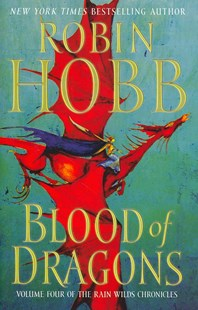 Blood of Dragons by Robin Hobb (9780062116857) - HardCover - Fantasy