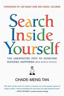 Search Inside Yourself by Chade-Meng Tan, Daniel Goleman, Jon Kabat-Zinn (9780062116932) - PaperBack - Business & Finance Management & Leadership