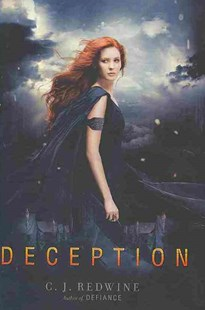 Deception by C. J. Redwine (9780062117205) - HardCover - Young Adult Contemporary