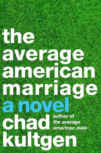 The Average American Marriage: A Novel