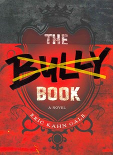 The Bully Book by Eric Kahn Gale (9780062125118) - HardCover - Children's Fiction Older Readers (8-10)