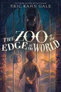 The Zoo at the Edge of the World by Eric Kahn Gale, Sam Nielson (9780062125163) - HardCover - Children's Fiction Older Readers (8-10)