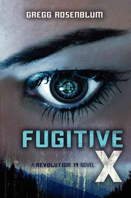 Fugitive X: A Revolution 19 Novel