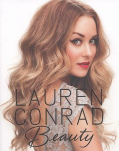 Lauren Conrad Beauty by Lauren Conrad, Elise Loehnen, Amy Nadine, Elise Loehnen (9780062128454) - HardCover - Non-Fiction Family Matters
