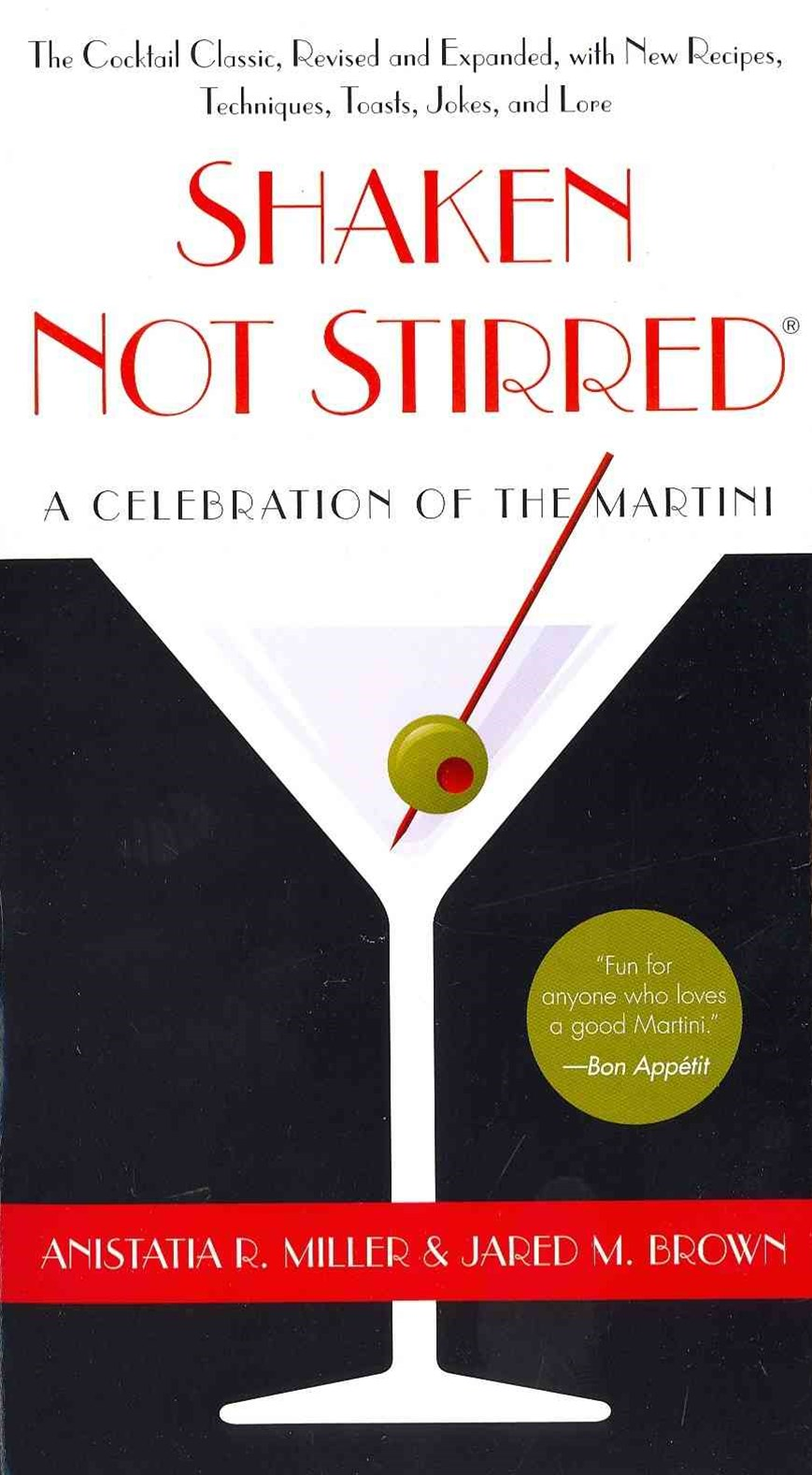 Shaken Not Stirred : A Celebration of the Martini
