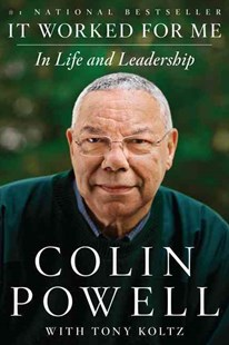 It Worked For Me: In Life and Leadership by Colin Powell, Tony Koltz (9780062135131) - PaperBack - Biographies Political