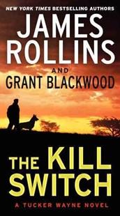The Kill Switch by James Rollins, Grant Blackwood (9780062135261) - PaperBack - Adventure Fiction Modern