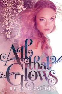 All That Glows by Ryan Graudin (9780062187413) - PaperBack - Young Adult Contemporary