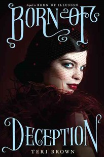 Born of Deception by Teri Brown (9780062187574) - HardCover - Young Adult Contemporary