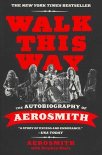 Walk This Way by Aerosmith, Stephen Davis (9780062188151) - PaperBack - Biographies Entertainment