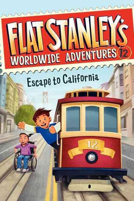 Flat Stanley's Worldwide Adventures #12 - Escape to California