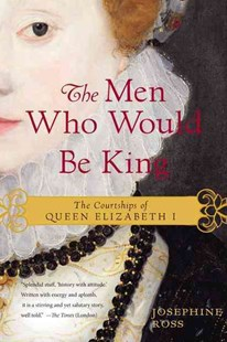 The Men Who Would Be King by Josephine Ross (9780062190888) - PaperBack - Biographies General Biographies