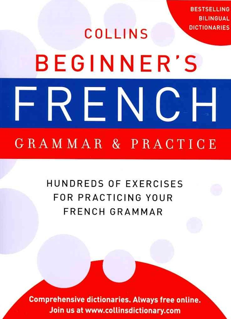 Beginner's French Grammar and Practice