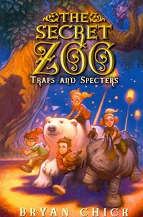 Secret Zoo: Traps and Specters by Bryan Chick (9780062192233) - PaperBack - Children's Fiction Older Readers (8-10)
