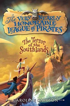 The Very Nearly Honorable League of Pirates - The Terror of the Southlands