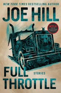 Full Throttle by Joe Hill (9780062200679) - HardCover - Modern & Contemporary Fiction Short Stories
