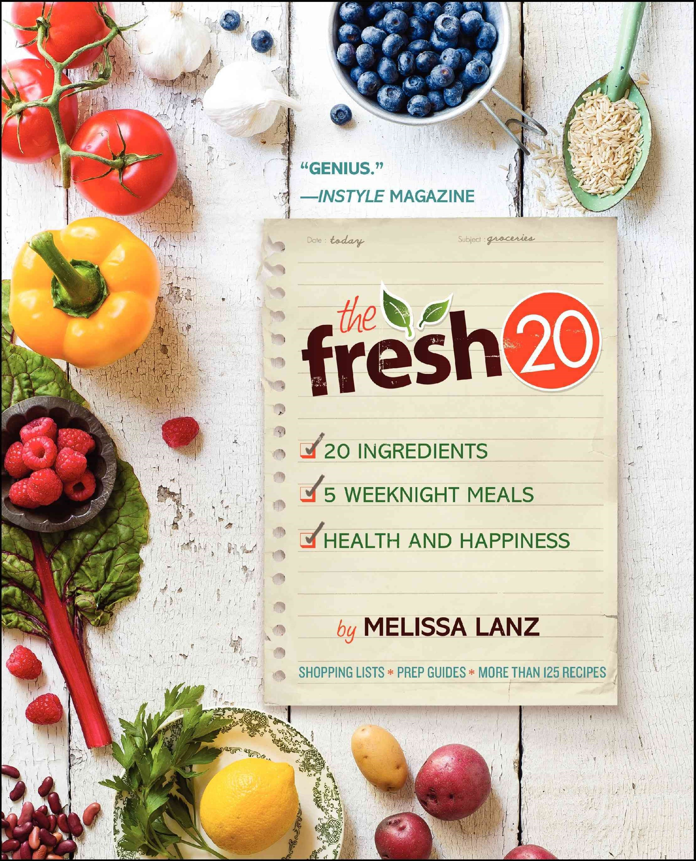 The Fresh 20: 20-Ingredient Meal Plans for Health and Happiness 5 Nightsa Week