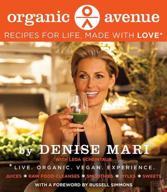 Organic Avenue: Recipes for Life Made with LOVE