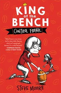 King Of The Bench: Control Freak by Steve Moore (9780062203328) - HardCover - Children's Fiction Older Readers (8-10)