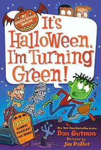 My Weird School Special: It's Halloween, I'm Turning Green! by Dan Gutman, Jim Paillot (9780062206794) - PaperBack - Children's Fiction Older Readers (8-10)