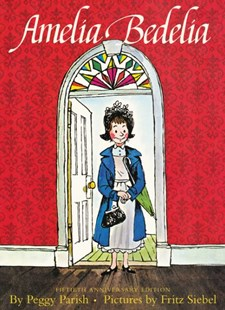 Amelia Bedelia 50th Anniversary Edition by Peggy Parish, Fritz Siebel (9780062209696) - HardCover - Children's Fiction Intermediate (5-7)