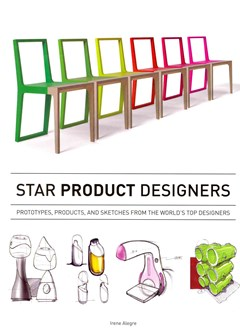 Star Product Designers: Prototypes, Products, and Sketches from the World