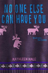 No One Else Can Have You by Kathleen Hale (9780062211194) - HardCover - Children's Fiction