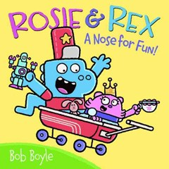 Rosie & Rex: A Nose For Fun!