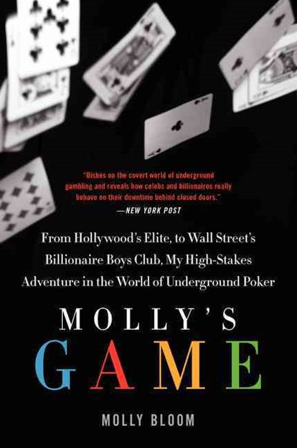 Mollys Game : From Hollywoods Elite To Wall Streets Billionaire Boys Club, My high-stakes Adventure In The World Of Underground Poker