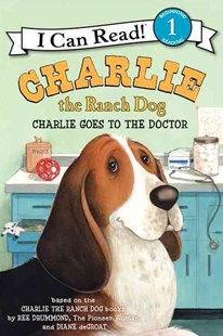 Charlie the Ranch Dog: Charlie Goes to the Doctor by Ree Drummond, Diane deGroat (9780062219183) - HardCover - Non-Fiction Animals