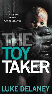 The Toy Taker by Luke Delaney (9780062219503) - PaperBack - Crime Mystery & Thriller