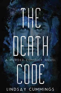 The Murder Complex #2: The Death Code by Lindsay Cummings (9780062220035) - HardCover - Children's Fiction