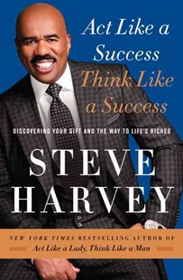 Act Like a Success, Think Like a Success by Steve Harvey, Jeffrey Johnson (9780062220325) - HardCover - Self-Help & Motivation Inspirational