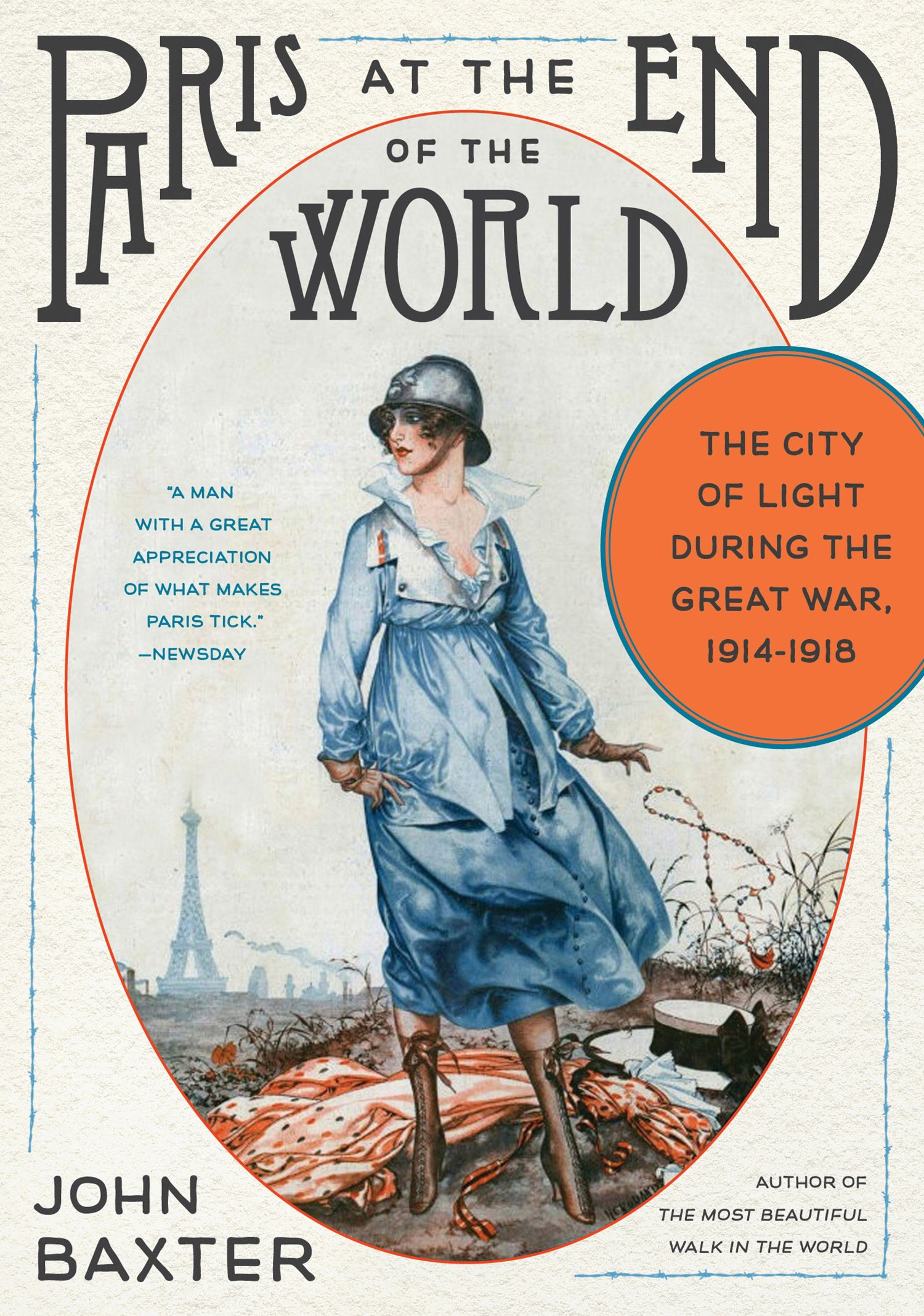 Paris at the End of the World: The City of Light During the Great War, 1914-1918