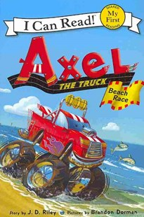 Axel the Truck: Beach Race by J. D. Riley, Brandon Dorman (9780062222299) - PaperBack - Children's Fiction Early Readers (0-4)
