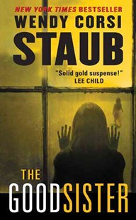 The Good Sister by Wendy Corsi Staub (9780062222374) - PaperBack - Crime Mystery & Thriller