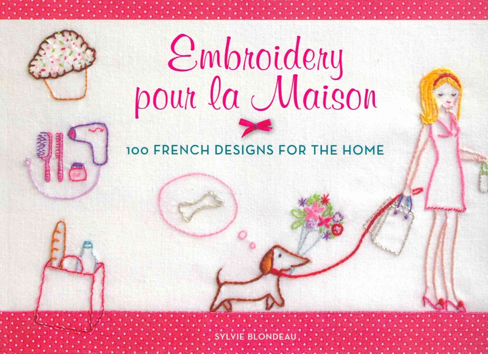 Embroidery pour la Maison: 100 French Ideas for the Home