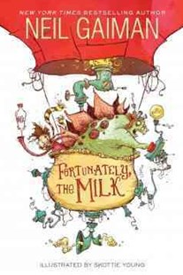 Fortunately, the Milk by Neil Gaiman, Skottie Young (9780062224071) - HardCover - Children's Fiction Older Readers (8-10)