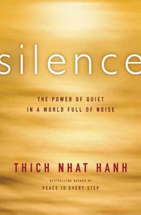 Silence by Thich Nhat Hanh (9780062224705) - PaperBack - Religion & Spirituality Buddhism