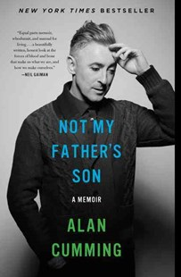 Not My Father's Son by Alan Cumming (9780062225078) - PaperBack - Biographies Entertainment