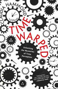 Time Warped by Claudia Hammond (9780062225207) - PaperBack - Science & Technology Biology
