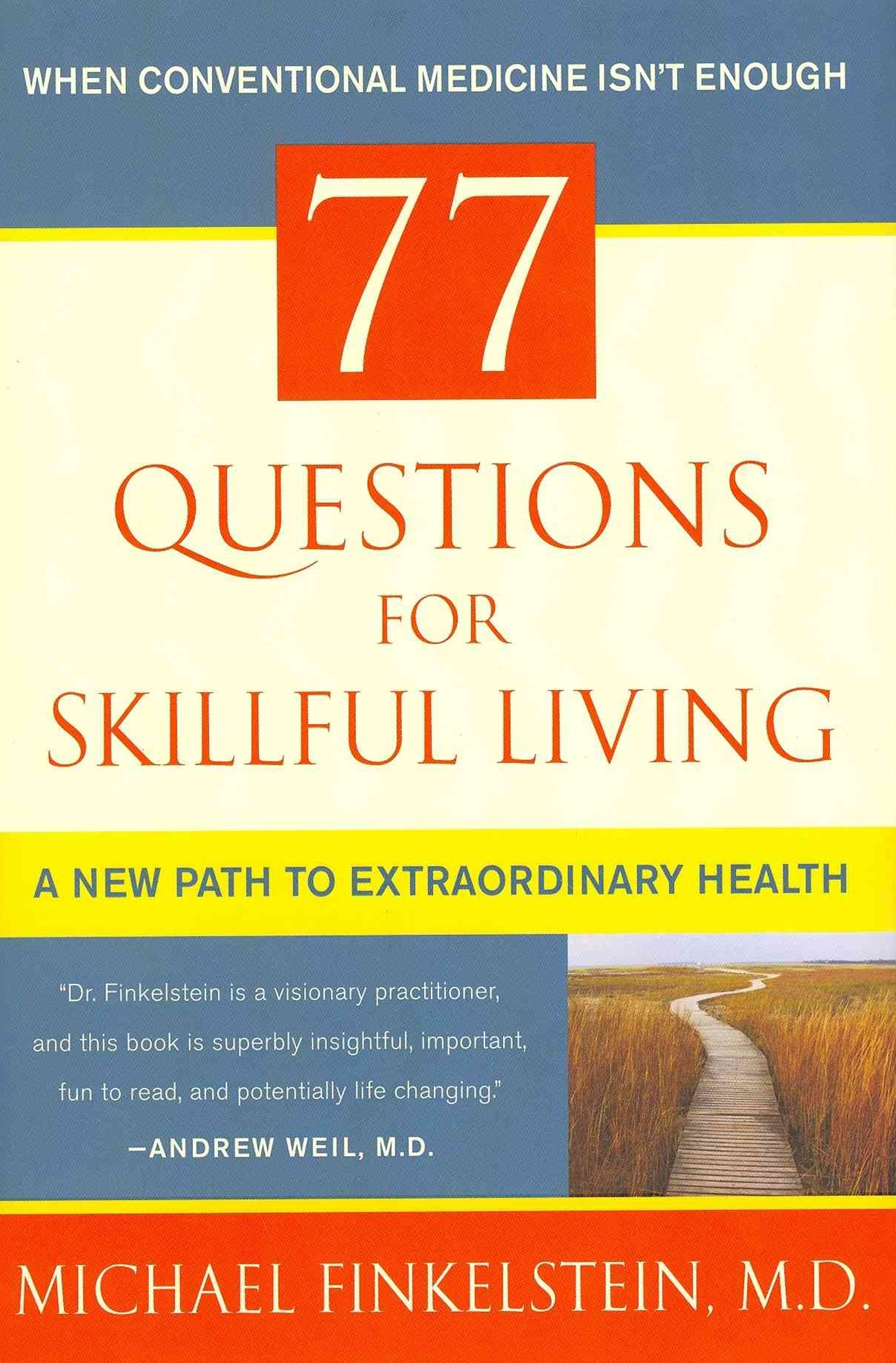 77 Questions for Skillful Living: A New Path to Extraordinary Health