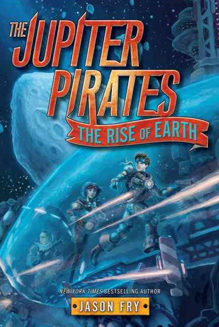The Jupiter Pirates #3: the Rise of Earth