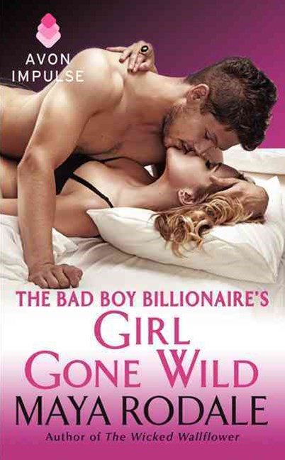 The Bad Boy Billionaire's Girl Gone Wild