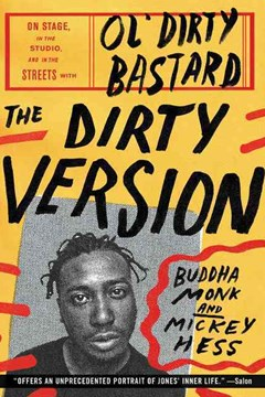 The Dirty Version: On Stage, In The Studio, And In The Streets With Ol
