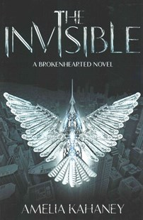 The Invisible: A Brokenhearted Novel by Amelia Kahaney (9780062231932) - PaperBack - Children's Fiction Teenage (11-13)