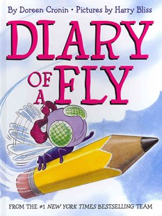 Diary of a Fly by Doreen Cronin, Harry Bliss (9780062232984) - HardCover - Children's Fiction Intermediate (5-7)