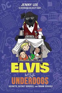 Elvis and the Underdogs: Secrets, Secret Service, and Room Service by Jenny Lee, Kelly Light (9780062235572) - PaperBack - Children's Fiction Older Readers (8-10)