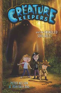 Creature Keepers and the Swindled Soil-Soles by Peter Nelson, Rohitash Rao (9780062236456) - HardCover - Children's Fiction Older Readers (8-10)
